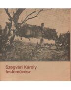 Szegvári Károly festőművész (dedikált) - Tóth Ervin