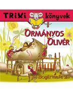 Ormányos Olivér  - Bogármese 2. - Trixi könyvek - Tóth Eszter