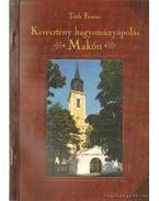 Keresztény hagyományápolás Makón - Tóth Ferenc