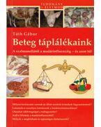Beteg táplálékaink - Tóth Gábor