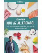 Kiút az allergiából (dedikált) - Tóth Gábor