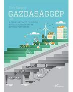 Gazdasággép - A fenntartható fejlődés közgazdaságtanának kettős története - ÜKH 2016 - Tóth Gergely