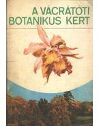 A vácrátóti botanikus kert - Tóth Imre, Ujvárosi Miklós
