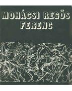 Mohácsi Regős Ferenc (dedikált) - Tóth István Antal