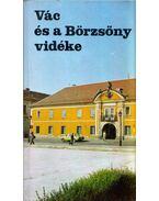 Vác és a Börzsöny vidéke - Tóth István, Galambos Ferenc, Papp Rezső, Rusvay Tibor, Szikora János