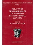 Relationes missionariorum de Hungaria et Transilvania (1627-1707) (dedikált) - Tóth István György