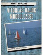 Vitorlás hajók modellezése - Tóth István