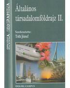 Általános társadalomföldrajz II. - Tóth József