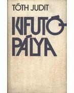 Kifutópálya - Tóth Judit