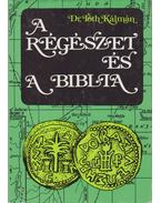 A régészet és a Biblia - Tóth Kálmán