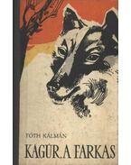 Kagúr, a farkas - Tóth Kálmán