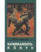 Kommandóskönyv - Tóth Loránd