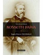 Kossuth papja - Tóth-Máthé Miklós
