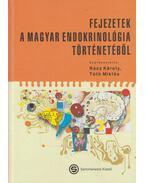 Fejezete a magyar endokrinológia történetéből - Tóth Miklós, Rácz Károly