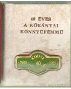 40 éves a Kőbányai Könnyűfémmű (1949-1989) (mini) - Tóth Pál