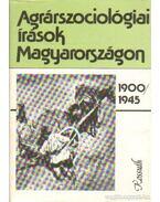 Agrárszociológiai írások Magyarországon 1900-1945 - Tóth Pál Péter