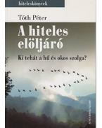 A hiteles elöljáró (dedikált) - Tóth Péter