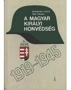 A Magyar Királyi Honvédség 1919-1945 - Tóth Sándor, Dombrády Lóránd