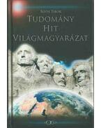 Tudomány, hit, világmagyarázat - Tóth Tibor