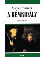 A Rémkirály - Tournier, Michel