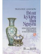 Sino-Vietnamese Porcelains in Nguyen Period - Tran Duc Anh Son