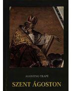 Szent Ágoston az ember, a lelkipásztor, a misztikus - Trapé, Agostino