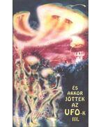 És akkor jöttek az UFO-k III. - Trethon Judit