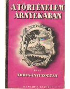 A történelem árnyékában (dedikált) - Trócsányi Zoltán