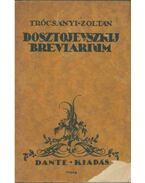 Dosztojevszkij breviarium - Trócsányi Zoltán