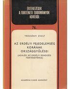Az erdélyi fejedelemség korának országgyűlései - Trócsányi Zsolt