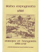 Buda expugnata 1686 Europa et Hungaria 1683 - 1718 - A török kiüzetésének hazai levéltári forrásai - Trócsányi Zsolt