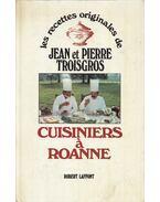 Cuisiners á Roanne - Troisgros, Jean, Troisgros, Pierre