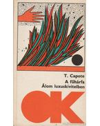 A fűhárfa / Álom luxuskivitelben - Truman Capote