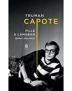 Pille a lángban - Truman Capote