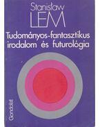 Tudományos-fantasztikus irodalom és futurológia - Stanislaw Lem