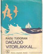 Dagadó vitorlákkal - Tudoran, Radu