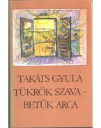 Tükrök szava - Betűk arca (dedikált) - Takáts Gyula