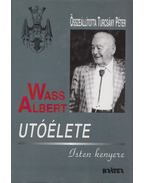 Wass Albert utóélete – Isten kenyere - Turcsány Péter