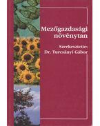 Mezőgazdasági növénytan - Turcsányi Gábor, dr.