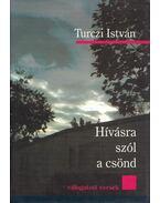 Hívásra szól a csönd (dedikált) - Turczi István