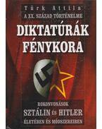 Diktatúrák fénykora - Türk Attila