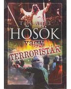 Hősök vagy terroristák - Türk Attila