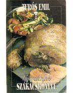 Gyorsételek szakácskönyve - Turós Emil