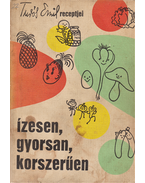 Ízesen, gyorsan, korszerűen. Turós Emil receptjei. (Dedikált.) - Turós Emil
