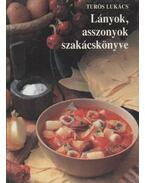 Lányok, asszonyok szakácskönyve - Turós Lukács