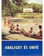Abaliget és Orfű - Tüskés Tibor