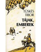 Tájak, emberek - Tüskés Tibor