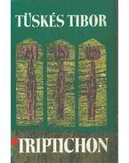 Triptichon (dedikált) - Tüskés Tibor