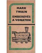 Emberevés a vonaton - Twain, Mark