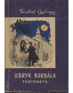 Ubryk Borbála története - Tordai György